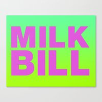 MILK BILL Canvas Print