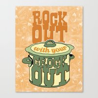 Rock Out With Your Crock Out Canvas Print