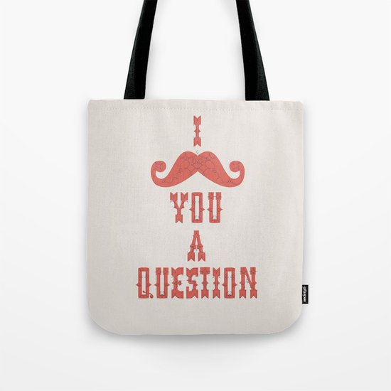 I mustache you a question Tote Bag