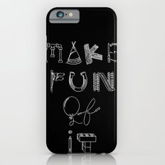 Make Fun of It Slim Case iPhone 6s