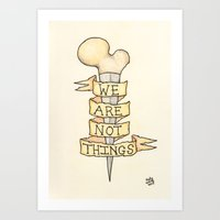We Are Not Things  Art Print