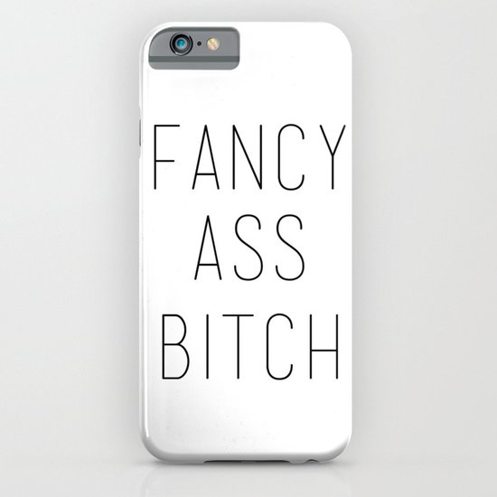 FANCY ASS BITCH iPhone & iPod Case
