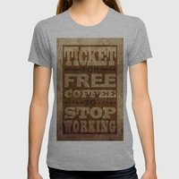 Free Coffee Ticket Womens Fitted Tee Athletic Grey SMALL