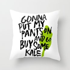 Gonna Put My Pants On An… Throw Pillow
