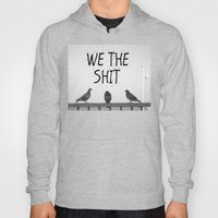 We The Shit Hoody
