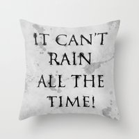It Can't Rain All The Time. Throw Pillow
