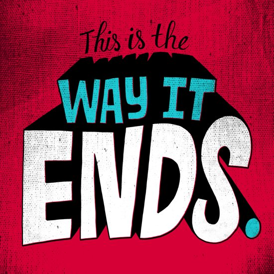 This is the way it ends. Art Print
