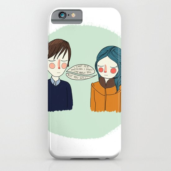 I Can't See Anything I Don't Like About You iPhone & iPod Case