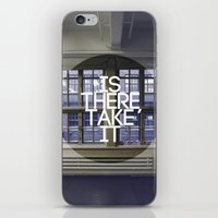 Is There, Take It iPhone & iPod Skin