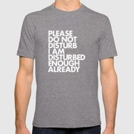 PLEASE DO NOT DISTURB I … Mens Fitted Tee Tri-Grey SMALL