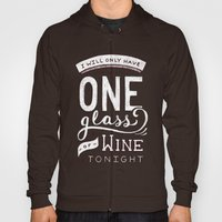 I Will Only Have One Glass of Wine Tonight Hoody