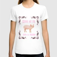 Excuse my Pig , hes a friend  Womens Fitted Tee White SMALL