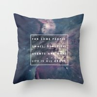 What Life Is All About -… Throw Pillow