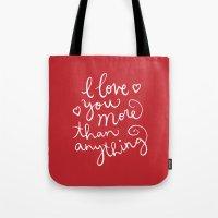 I Love You More Than Any… Tote Bag