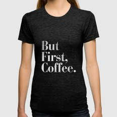 But First, Coffee Vintag… Womens Fitted Tee Tri-Black SMALL