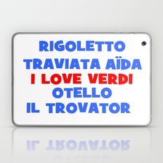 I love Verdi Laptop & iPad Skin