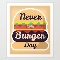 Never Skip Burger Day Art Print