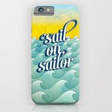 Sail on sailor, Slim Case iPhone 6s