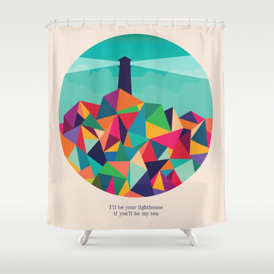 I'll be your lighthouse if you'll be my sea Shower Curtain