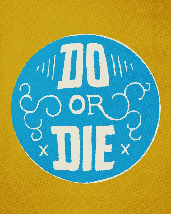 Do or Die Art Print