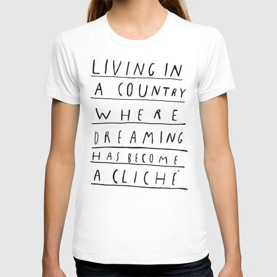 DREAMING IS CLICHÉ T-shirt