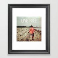Live Free Framed Art Print