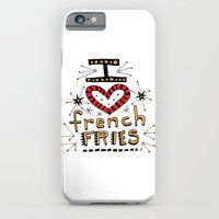 I Love French Fries iPhone 6 Slim Case