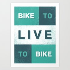 Live to Bike Art Print