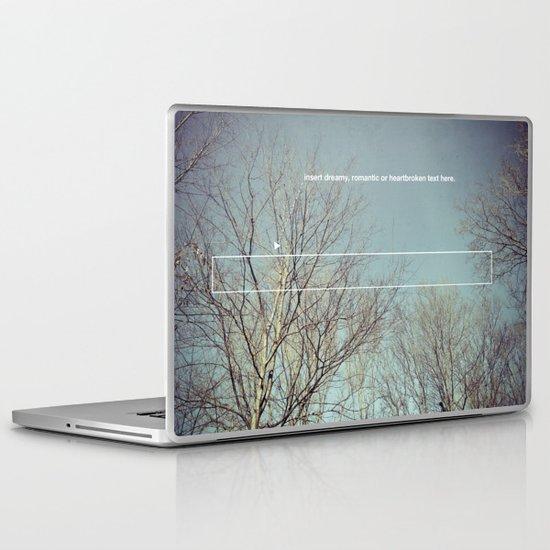 insert dreamy, romantic or heartbroken text here. Laptop & iPad Skin