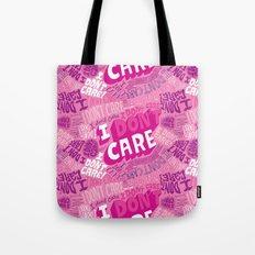 I DON'T CARE! Tote Bag