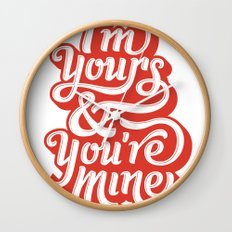 I'm Yours & You're Mine Wall Clock