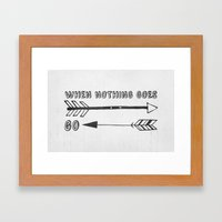 When Nothing Goes Right,… Framed Art Print