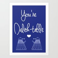 You're Dalek-table Doctor who Art Print