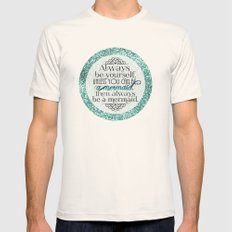 Always Be A Mermaid Mens Fitted Tee Natural SMALL