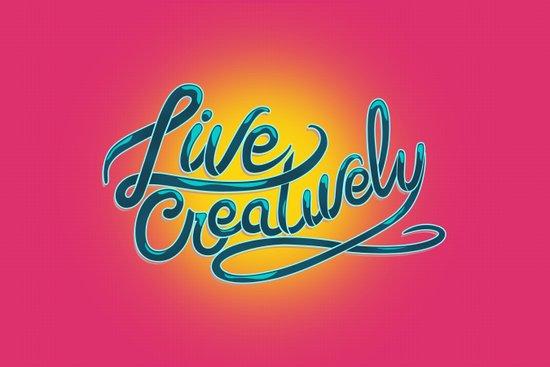 Live Creatively! Art Print