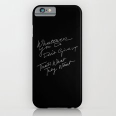 WHATEVER YOU DO /handtest/ iPhone 6 Slim Case