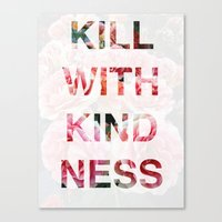 Kill With Kindness - Pink, White, Red Rose - Inspirational, Funny  Canvas Print