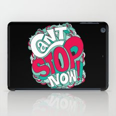 Can't Stop Now! iPad Case