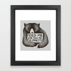 Feed Me And Tell Me I'm Pretty Bear Framed Art Print