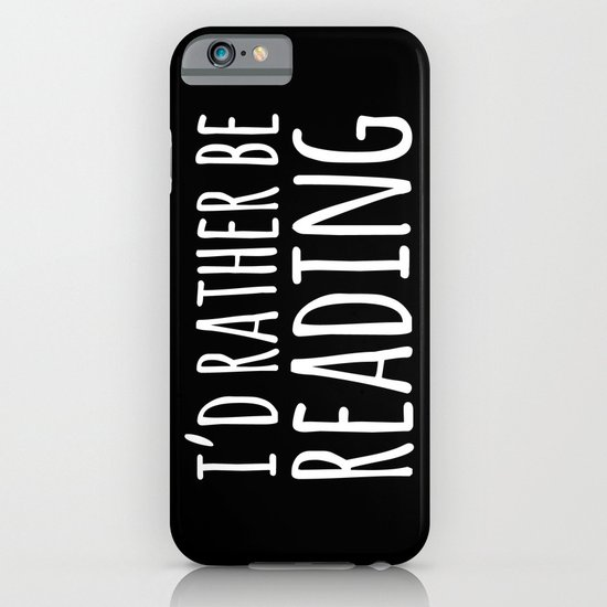 I'd Rather Be Reading - Inverted iPhone & iPod Case by Bookwormboutique