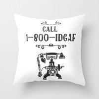 1-800-IDGAF Throw Pillow