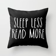 Throw Pillow featuring Sleep Less, Read More - … by Bookwormboutique