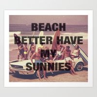 BEACH BETTER HAVE MY SUN… Art Print