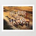 Better With a Friend Art Print