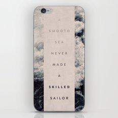 A Smooth Sea Never Made … iPhone & iPod Skin