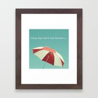Rainy Days Don't Last Fo… Framed Art Print
