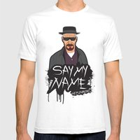 Say My Name - Heisenberg… Mens Fitted Tee White SMALL