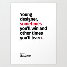 Young Designer — Advice #2 Art Print