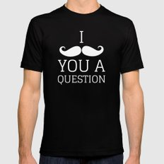 I Mustache You a Question SMALL Mens Fitted Tee Black
