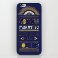 Some Things Were Meant T… iPhone & iPod Skin